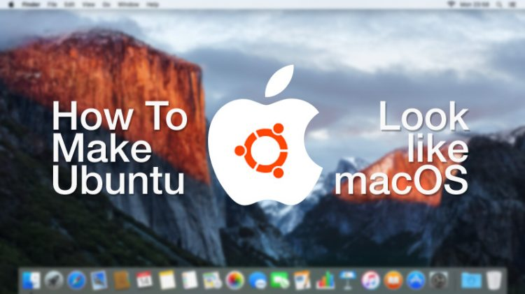 How To Make Ubuntu Look Like Mac In 5 Steps Omg Ubuntu