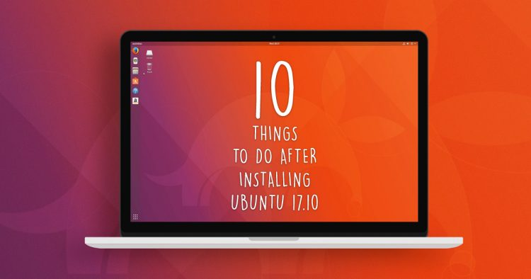 things to after installing ubuntu 17.10