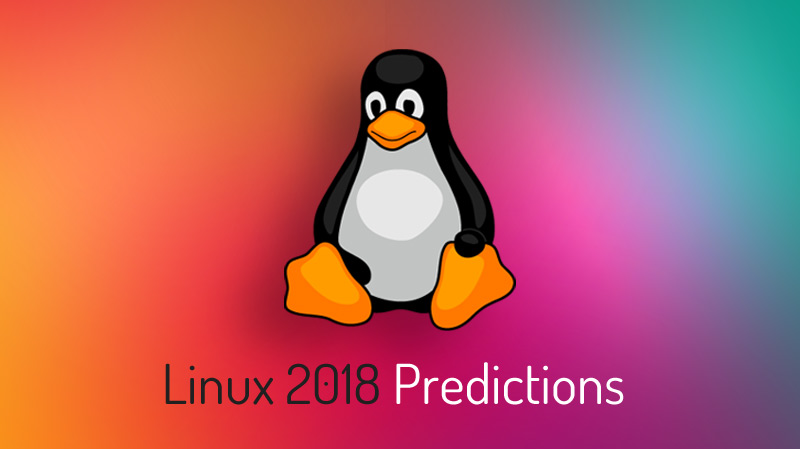 linux-predictions-for-2018