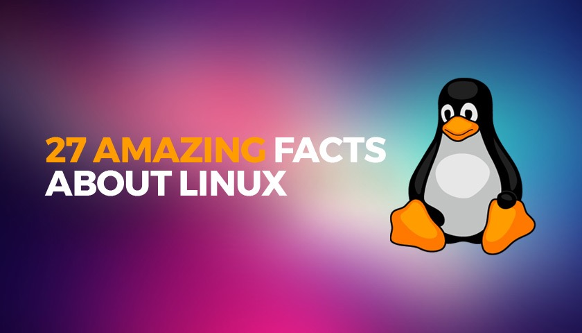 27 amazing facts about linux