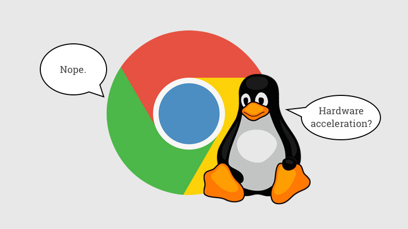 hardware acceleration on linux -- google says no