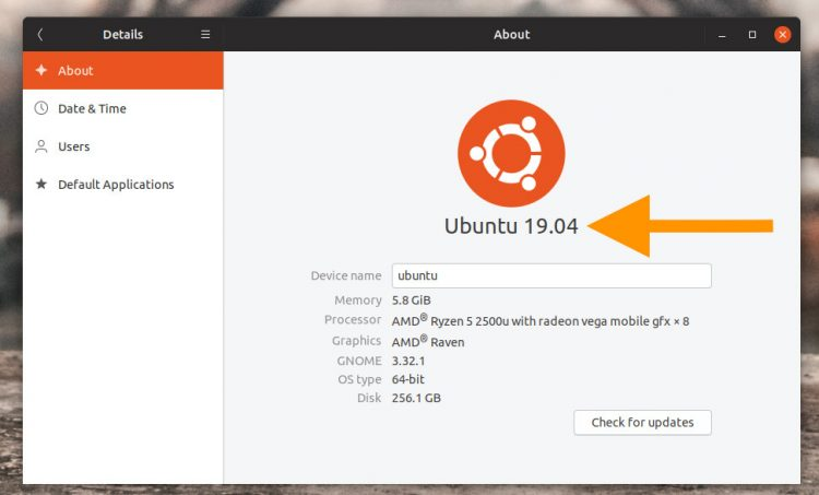 see ubuntu version in system settings > details > about on ubuntu 19.04