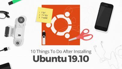 10 Things To Do After Installing Ubuntu 19.10
