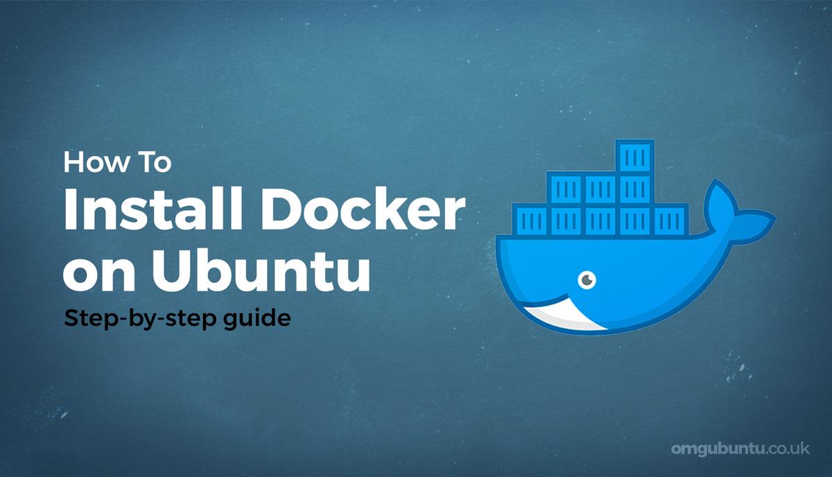 How to Install Docker on Ubuntu 20.20 Simple Guide   OMG Ubuntu