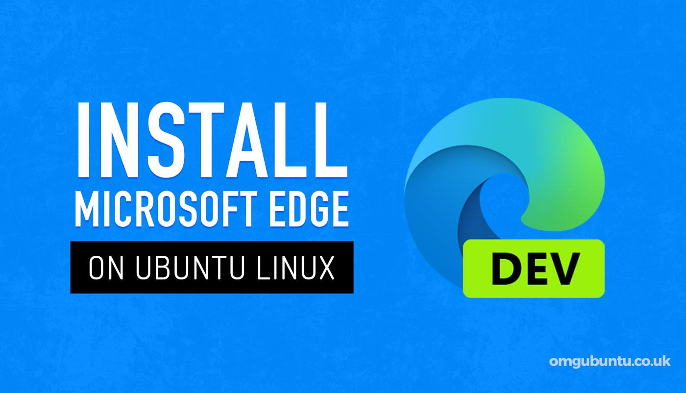 How to Install Microsoft Edge Browser on Ubuntu 20.04 LTS