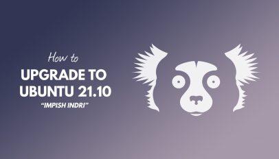how to upgrade to ubuntu 21.10 impish indri